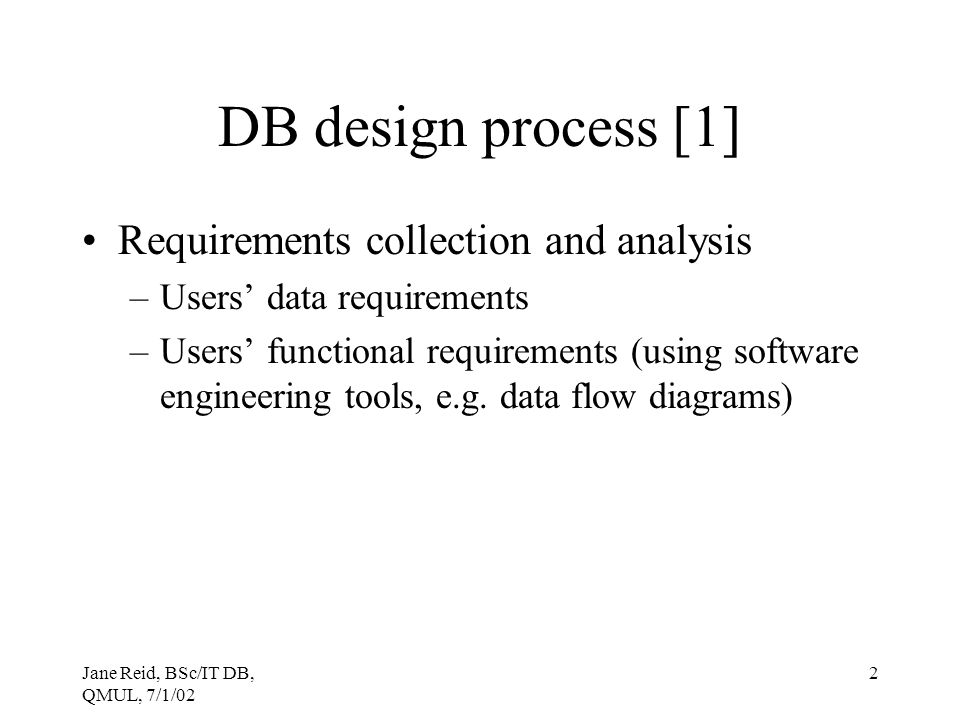 DB design process [1] Requirements collection and analysis